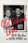 Old School Love: And Why It Works Cover Image