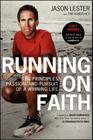 Running on Faith: The Principles, Passion, and Pursuit of a Winning Life Cover Image