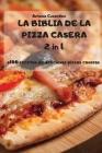 LA BIBLIA DE LA PIZZA CASERA 2 in 1 Cover Image