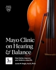 Mayo Clinic on Hearing and Balance, 3rd edition: Hear Better, Improve Your Balance, Enjoy Life Cover Image