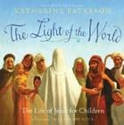 The Light of the World: The Life of Jesus for Children Cover Image