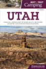 Best Tent Camping: Utah: Your Car-Camping Guide to Scenic Beauty, the Sounds of Nature, and an Escape from Civilization Cover Image