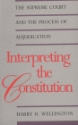 Interpreting the Constitution: The Supreme Court and the Process of Adjudication (Yale Contemporary Law Series) Cover Image