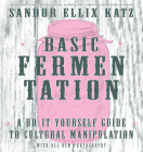 Basic Fermentation: A Do-It-Yourself Guide to Cultural Manipulation (DIY) Cover Image