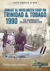 Trinidad 1990: The Caribbean's Islamist Insurrection (Latin America@War) Cover Image