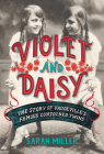 Violet and Daisy: The Story of Vaudeville's Famous Conjoined Twins Cover Image