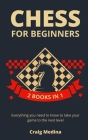 Chess for Beginners: All you Need to Know to Take Your Game to the Next Level (2 books in 1) Cover Image