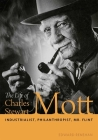 The Life of Charles Stewart Mott: Industrialist, Philanthropist, Mr. Flint Cover Image