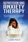 Depression and anxiety therapy: Overcoming anxiety and depression using CBT: A counter-intuitive approach to recovering and regaining control of your Cover Image