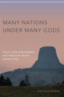 Many Nations Under Many Gods: Public Land Management and American Indian Sacred Sites Cover Image