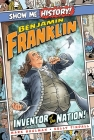 Benjamin Franklin: Inventor of the Nation! (Show Me History!) Cover Image