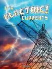 It's Electric! Currents (Let's Explore Science) Cover Image