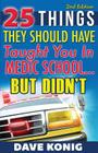 25 Things They Should Have Taught You In Medic School... But Didn't Cover Image