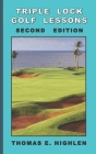 Triple Lock Golf Lessons: Second Edition Cover Image