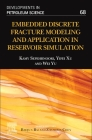 Embedded Discrete Fracture Modeling and Application in Reservoir Simulation, Volume 68 Cover Image
