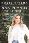 God Is Your Defender: Learning to Stand After Life Has Knocked You Down Cover Image