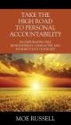 Take the High Road to Personal Accountability: Incorporating Self Responsibility, Character and Integrity into your Life Cover Image