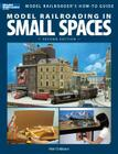 Model Railroading in Small Spaces (Model Railroader's How-To Guides) Cover Image