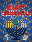 Happy Chrismukkah: Coloring Book for Hanukkah and Christmas, Activity Workbook for Toddlers & Kids Ages 1-3; 100 pages featuring both Hol Cover Image