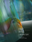 Craft in the Laboratory: The Science of Making Things Cover Image
