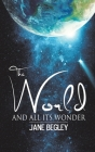 The World and All Its Wonder Cover Image