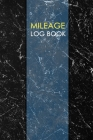 Mileage Log Book: Gas & Mileage Log Book: Keep Track of Your Car or Vehicle Mileage & Gas Expense for Business and Tax Savings Cover Image