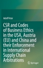 Csr and Codes of Business Ethics in the Usa, Austria (Eu) and China and Their Enforcement in International Supply Chain Arbitrations Cover Image