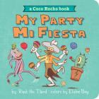 My Party, Mi Fiesta: A Coco Rocho Book (World of ¡Vamos!) Cover Image