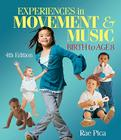 Experiences in Movement & Music: Birth to Age 8 Cover Image