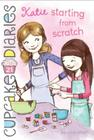 Katie Starting from Scratch (Cupcake Diaries #21) Cover Image