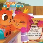Tora Fright Patches Things Up: A Story about Forgiveness (Prayer Monsters) Cover Image