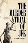 The Murder Trial of JFK Cover Image