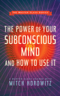 The Power of Your Subconscious Mind and How to Use It (Master Class Series) Cover Image