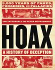 Hoax: A History of Deception: 5,000 Years of Fakes, Forgeries, and Fallacies Cover Image