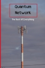 Quantum Network: The Root Of Everything: Entanglement In Quantum Computing Cover Image