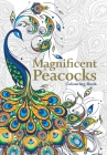 Magnificent Peacocks Colouring Book: Beautiful birds and perfect plumes. Anti-stress colouring Cover Image