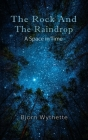 The Rock and the Raindrop: A Space in Time (1st Edition) Cover Image