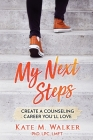My Next Steps: Create a Counseling Career You'll Love Cover Image