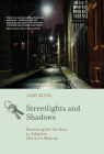Streetlights and Shadows: Searching for the Keys to Adaptive Decision Making (Bradford Books) Cover Image
