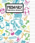 Primary Composition Book: Kids School Supplies 108 Pages 7.5x9.25 College Ruled and Bottom Half For Grade K-2 (School Notebook): Primary Composi Cover Image