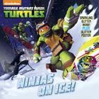 Ninjas On Ice! (Teenage Mutant Ninja Turtles) Cover Image