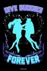 Dive Buddies Forever: Detailliertes Taucher Logbuch für 120 Tauchgänge I Tauchpartner Gerätetauchen Unterwasser Tauchbuch für Tauchkurs Absc Cover Image