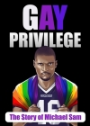 Gay Privilege: The Story of Michael Sam Cover Image