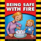 Being Safe with Fire (Be Safe) Cover Image