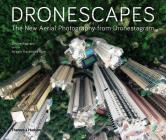 Dronescapes: The New Aerial Photography from Dronestagram Cover Image