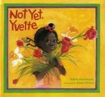 Not Yet, Yvette Cover Image