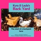 Kyra & Layla's Back Yard: The start of a backyard farm Cover Image