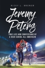 Jeremy Peters: True Lies and Confessions of a High School All-American Cover Image