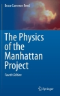 The Physics of the Manhattan Project Cover Image