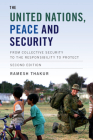 The United Nations, Peace and Security: From Collective Security to the Responsibility to Protect Cover Image